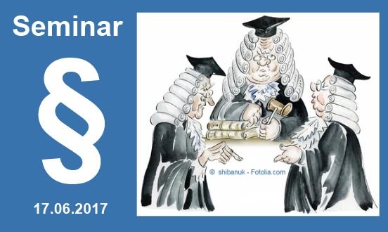Fachseminar: Neues aus dem Schaden- und Kaskorecht - 17.06.2017